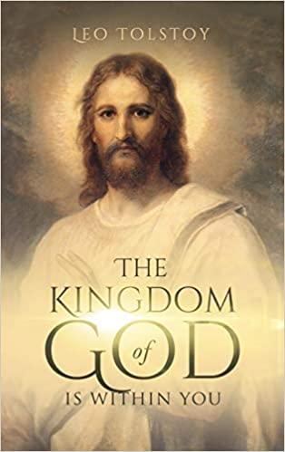 The Kingdom of God is Within You, Leo Tolstoy